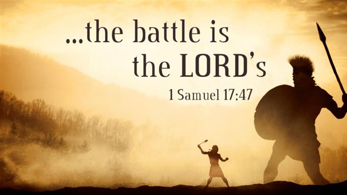 'The Battle is the Lords'  - - -   1st Samuel 17